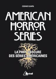 Téléchargez le livre :  American Horror Series - La part obscure des séries américaines