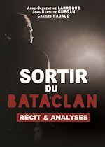 Téléchargez le livre :  Sortir du Bataclan - Récit et analyses
