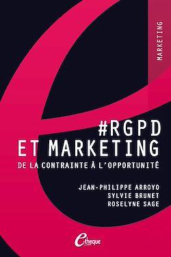 RGPD et Marketing. De la contrainte à l'opportunité