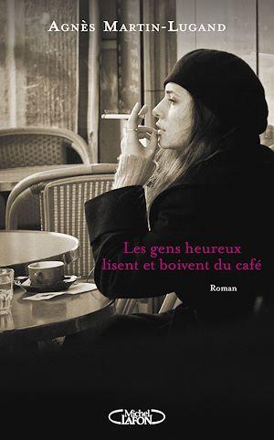 Téléchargez le livre :  Les gens heureux lisent et boivent du café
