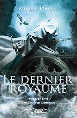 Télécharger cet ebook : Le Dernier Royaume Acte I Les cendres d'Auranos