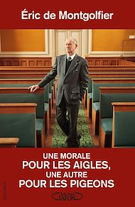 Téléchargez le livre :  Une morale pour les aigles, une autre pour les pigeons