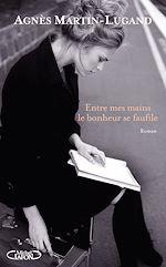 Download this eBook Entre mes mains le bonheur se faufile - Extrait of
