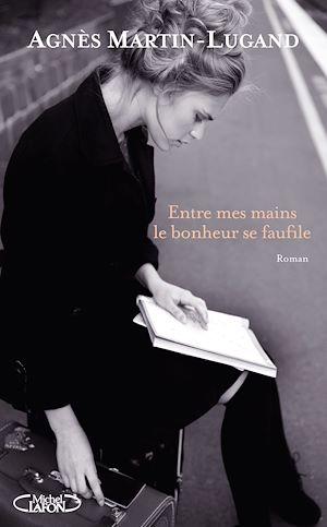 Téléchargez le livre :  Entre mes mains le bonheur se faufile - Extrait of