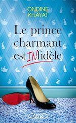 Download this eBook Le prince charmant est infidèle