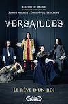 Versailles - Le rêve d'un roi