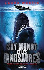 Download this eBook Sky Mundy et les dinosaures - tome 2 Nom de code : Déluge