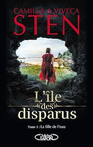 Téléchargez le livre :  L'île des disparus - tome 1 La fille de l'eau