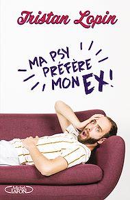 Téléchargez le livre :  Ma psy préfère mon ex