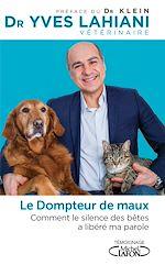 Download this eBook Le dompteur de maux - Comment le silence des bêtes a libéré ma parole
