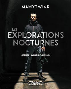 Download the eBook: Les explorations nocturnes - Histoire, aventure, frisson