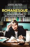 Télécharger le livre :  Romanesque - La folle aventure de la langue française