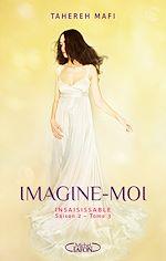 Download this eBook Insaisissable Saison 2 - tome 3 Imagine-moi