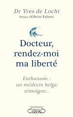 Download this eBook Docteur, rendez-moi ma liberté
