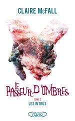 Download this eBook Le passeur d'ombres - tome 2 Les intrus
