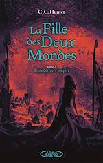 Download this eBook La fille des deux mondes - tome 3 Trois derniers soupirs