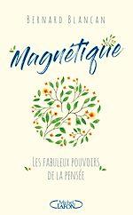 Download this eBook Magnétique - Les fabuleux pouvoirs de la pensée
