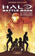 Download this eBook Halo : Battle Born - tome 2 Les Gouffres de Meridian