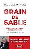 Télécharger le livre :  Grain de sable - 30 histoires de crimes... presque parfaits
