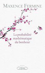 Download this eBook La probabilité mathématique du bonheur