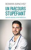 Télécharger le livre :  Un parcours stupéfiant - Ancien dealer, futur médecin