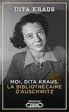 Télécharger le livre :  Moi, Dita Kraus, la bibliothécaire d'Auschwitz