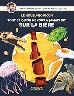 Download this eBook Houblonomicon - Tout ce qu'on ne vous a jamais dit sur la bière