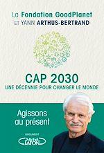 Download this eBook Cap 2030, une décennie pour changer le monde