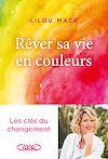 Télécharger le livre :  Rêver sa vie en couleurs - Les clés du changement