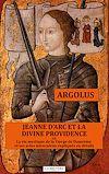 Télécharger le livre :  JEANNE D'ARC ET LA DIVINE PROVIDENCE ou La vie mystique de la Vierge de Domrémy et ses actes miraculeux expliqués en détails