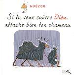 Download this eBook Si tu veux suivre Dieu, attache bien ton chameau