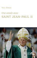 Download this eBook Une année avec saint Jean-Paul II