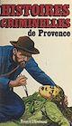 Télécharger le livre : Histoires criminelles de Provence