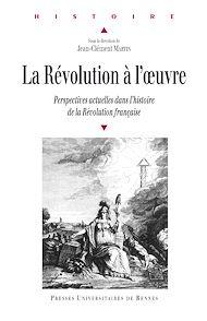 Téléchargez le livre :  La Révolution à l'œuvre - Perspectives actuelles dans l'histoire de la Révolution française