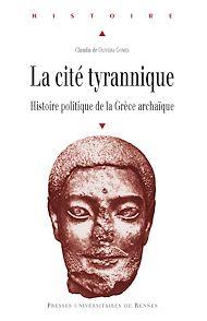 Téléchargez le livre :  La cité tyrannique - Histoire politique de la Grèce archaïque