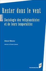 Téléchargez le livre :  Rester dans le vent : Sociologie des véliplanchistes et de leurs temporalités