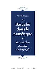 Download this eBook Basculer dans le numérique - Les mutations du métier de photographe