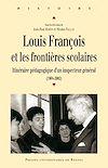 Télécharger le livre :  Louis François et les frontières scolaires