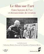 Download this eBook Le film sur l'art - Entre histoire de l'art et documentaire de création