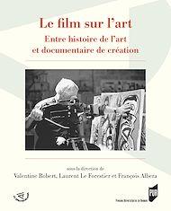 Téléchargez le livre :  Le film sur l'art - Entre histoire de l'art et documentaire de création