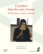 Download this eBook L'archive dans les arts vivants