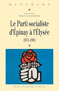 Téléchargez le livre :  Le Parti socialiste d'Épinay à l'Élysée