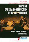 Télécharger le livre :  L'imprimé dans la construction de la vie politique
