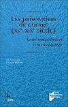 Télécharger le livre :  Les prisonniers de guerre (XVe-XIXe siècle)