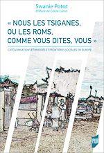 Download this eBook « Nous les Tsiganes, ou les Roms, comme vous dites, vous »