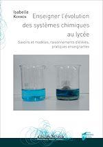 Téléchargez le livre :  Enseigner l'évolution des systèmes chimiques au lycée
