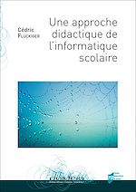 Téléchargez le livre :  Une approche didactique de l'informatique scolaire