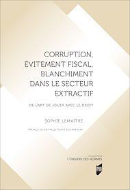 Téléchargez le livre :  Corruption, évitement fiscal, blanchiment dans le secteur extractif