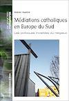 Télécharger le livre :  Médiations catholiques en Europe du Sud