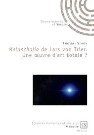 Téléchargez le livre :  Melancholia de Lars von Trier. Une œuvre d'art totale ?